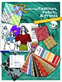 img - for Rendering Fashion, Fabric and Prints with Adobe Illustrator by Colussy M. Kathleen Greenberg Steve (2006-09-25) Paperback book / textbook / text book