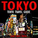 Tokyo Travel Guide Audiobook by  Japan Travel Guides Narrated by Kevin Kollins