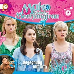 Begegnung mit Rita (Mako - Einfach Meerjungfrau 2) Hörspiel