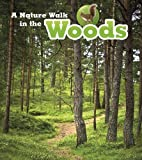 A Nature Walk in the Woods (Read and Learn: Nature Walks)