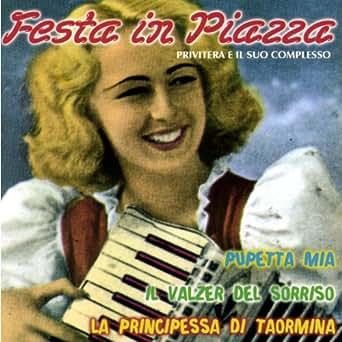 Amazon.com: Festa in piazza: Privitera E Il Suo Complesso: MP3