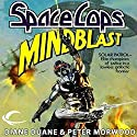 Mindblast: Space Cops, Book 1 Audiobook by Diane Duane, Peter Morwood Narrated by Christopher Prince