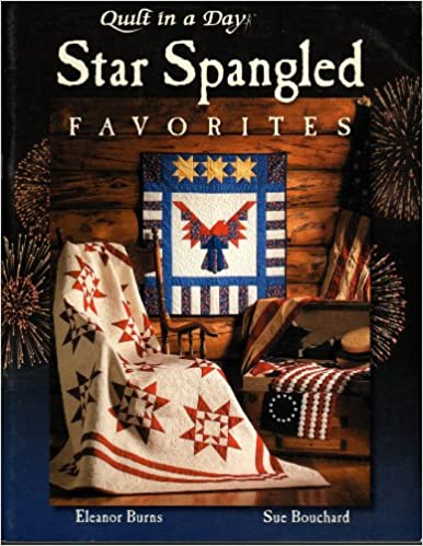 Star Spangled Favorites (Quilt in a Day): Eleanor Burns, Sue ... : sue bouchard quilt in a day - Adamdwight.com