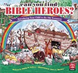 can you find bible heroes? introducing your child to the old testament search learn book