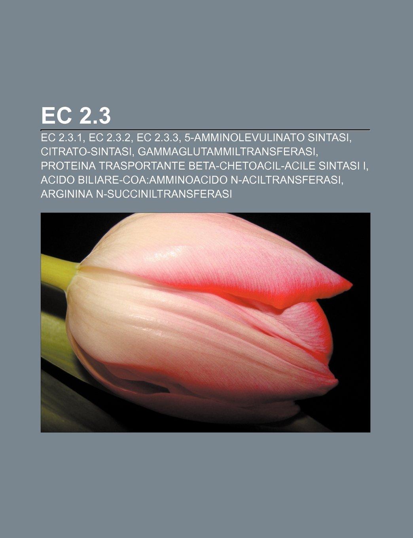 EC 2.3: EC 2.3.1, EC 2.3.2, EC 2.3.3, 5-amminolevulinato ...