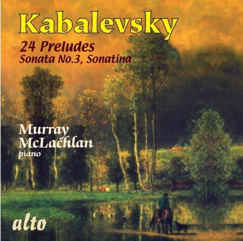 (Kavalevsky: 24 Preludes, Sonata No.3, Sonatina)
