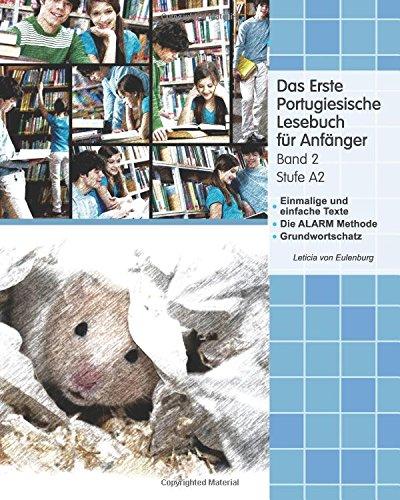 Das Erste Portugiesische Lesebuch Für Anfänger Band 2  Stufe A2 Zweisprachig Mit Portugiesisch Deutscher Übersetzung  Gestufte Portugiesische Lesbücher Band 2