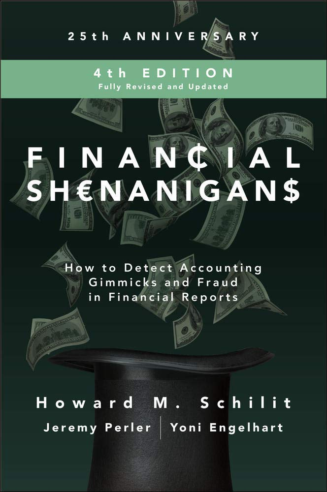 Financial Shenanigans Fourth Edition How To Detect Accounting Gimmicks And Fraud In Financial Reports Amazon Co Uk Schilit Howard Perler Jeremy Engelhart Yoni 9781260117264 Books