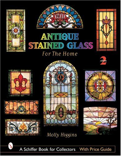 Antique Stained Glass for the Home (Schiffer Book for Collectors with Price Guide)