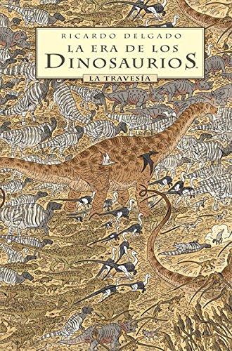Descargar Libro La Era De Los Dinosaurios. La Travesía De La Era La Era De Los Dinosaurios. La Travesía