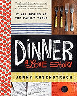Dinner: A Love Story: It all begins at the family table by [Rosenstrach, Jenny]