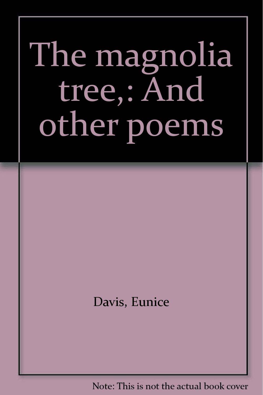The Magnolia Tree And Other Poems Eunice Davis Amazoncom Books