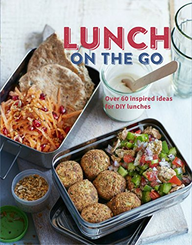 Lunch on the Go: Over 60 inspired ideas for DIY lunches -