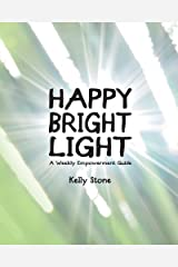 Happy Bright Light: A Weekly Empowerment Guide Paperback