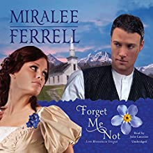 Forget Me Not Audiobook by Miralee Ferrell Narrated by Julie Lancelot