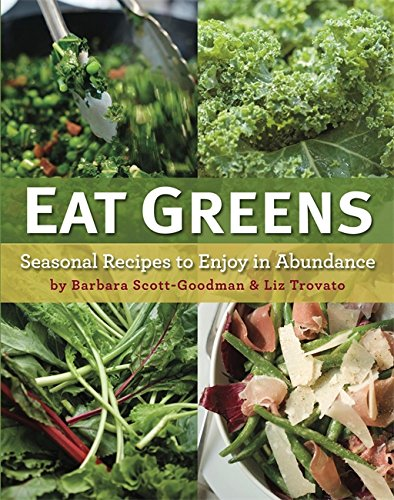 Eat Greens: Seasonal Recipes to Enjoy in Abundance