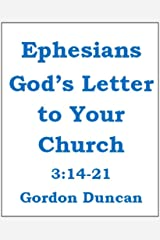 Ephesians - God's Letter to Your Church 3:14-21 Kindle Edition