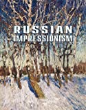 img - for Russian Impressionism: Paintings from the Collection of the Russian Museum, 1870s-1970s book / textbook / text book