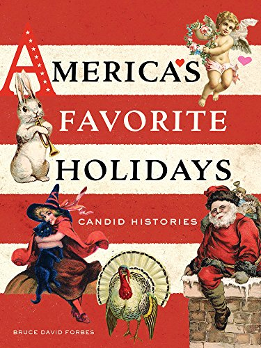 America's Favorite Holidays: Candid Histories]()
