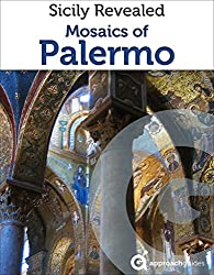 Sicily Revealed: Mosaics of Palermo (Italy Travel Guide) (English Edition)