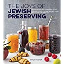 The Joys of Jewish Preserving: Modern Recipes with Traditional Roots, for Jams, Pickles, Fruit Butters, and More--for Holidays and Every Day