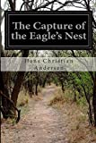 The Capture of the Eagle's Nest, Hans Christian Andersen, 1500153621