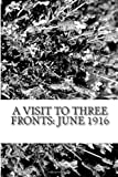 A Visit to Three Fronts: June 1916, Arthur Conan Doyle, 1484170806