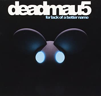 Deadmau5 For Lack Of A Better Name Zip