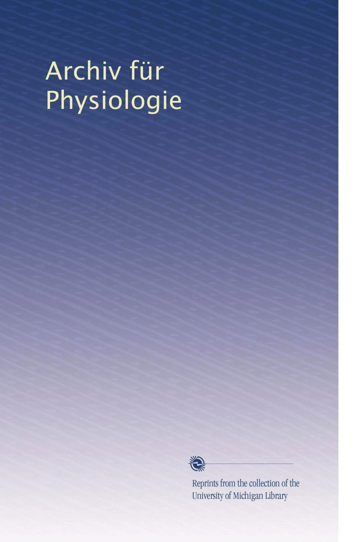 Archiv für Physiologie (Volume 30) (German Edition) PDF