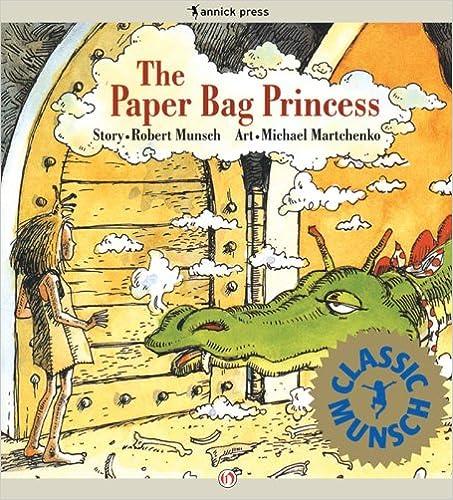 Téléchargez des livres à partir de google books en ligne gratuitementThe Paper Bag Princess (Classic Munsch) MOBI B008DYZKQE by Robert Munsch