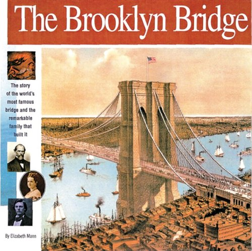 the-brooklyn-bridge-the-story-of-the-world-s-most-famous-bridge-and-the-remarkable-family-that-built-it-wonders-of-the-world-book