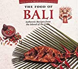 The Food of Bali: Authentic Recipes from the Island of the Gods (Periplus World Cookbooks)