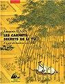 Les carnets secrets de Li Yu : Au gré d'humeurs oisives, un art du bonheur en Chine par Li