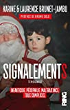 Signalements - Infanticide, pédophilie, maltraitance, tous complices