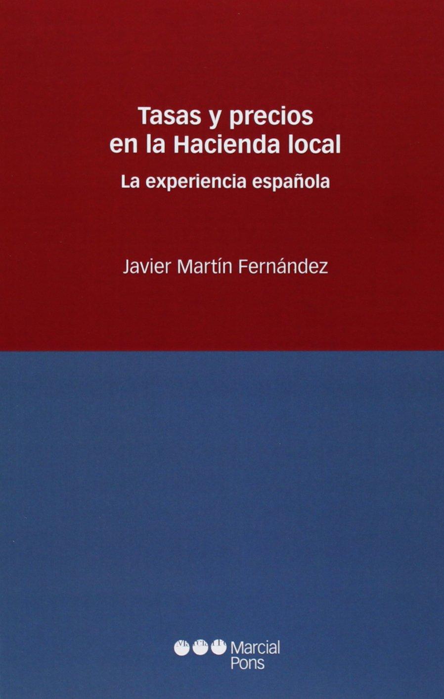 Tasas y precios en la Hacienda local: La experiencia española Estudios jurídicos: Amazon.es: Francisco Javier Martín Fernández: Libros