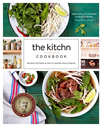 The Kitchn Cookbook: Recipes, Kitchens & Tips to Inspire Your Cooking by Clarkson Potter Publishers