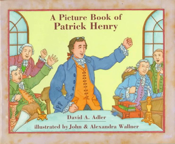 A Picture Book of Patrick Henry (Picture Book Biography)