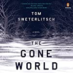 The Gone World   Tom Sweterlitsch