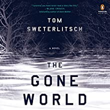 The Gone World Audiobook by Tom Sweterlitsch Narrated by Brittany Pressley