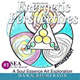 Energetic Perspectives: A SEA In-the-Round Coloring Book (Volume 1)