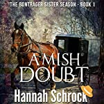 Amish Doubt: The Amish Bontrager Sisters Short Stories Series, Book 1 | Hannah Schrock