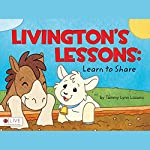 Livingston's Lessons: Learn to Share | Tammy Lynn Lozano