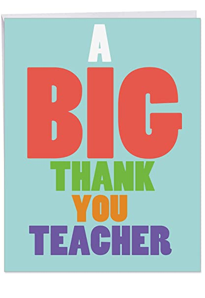Big Thank You Teacher - XL Funny and Stylish Teacher Appreciation Card -  Humorous School Teachers Big Thank You Card w/ Envelope 8 5 x 11 Inch