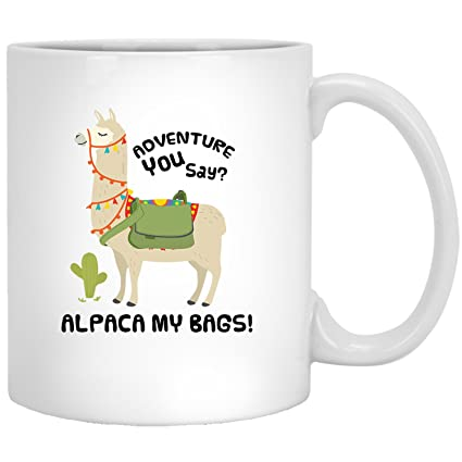 "Taza de café con texto en inglés""Adventure You Say, Alpaca My Bags-"