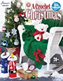 A Crochet Christmas: 20 Plus Designs to Complete Your Holiday Decor (Annie's Crochet)