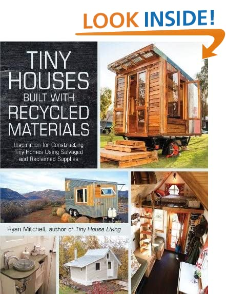 Building materials amazon tiny houses built with recycled materials inspiration for constructing tiny homes using salvaged and reclaimed supplies by ryan mitchell sciox Choice Image