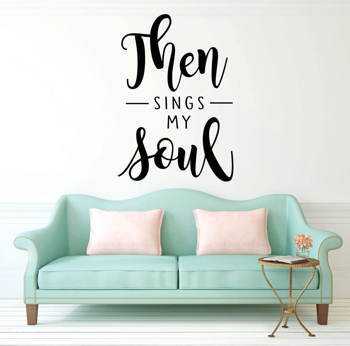 Christian Hymn Wall Decal Psalms | Then Sings My Soul | Wall Decal for Home Decoration | Vinyl Quote And Religious Decor Or Church Decoration | Bedroom, Family Room or Music Room Wall Decal | Custom Sizes and Colors Match Any Themed Living Space