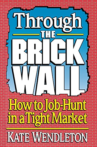 Through the Brick Wall: How to Job-Hunt in a Tight Market