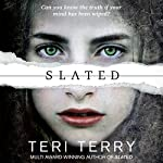 Slated: Slated Trilogy, Book 1 | Teri Terry