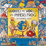 Around the World With Phineas Frog: A Geographical Puzzle (Child's Play library)